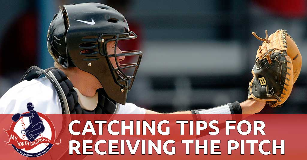 Catcher Tips for Receiving the Pitch