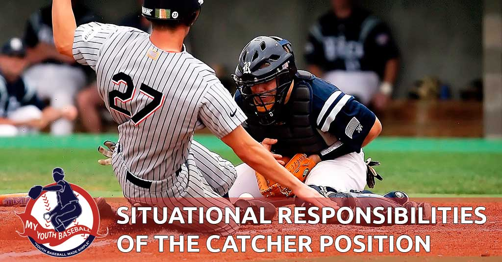Situational Responsibilities of the Catcher