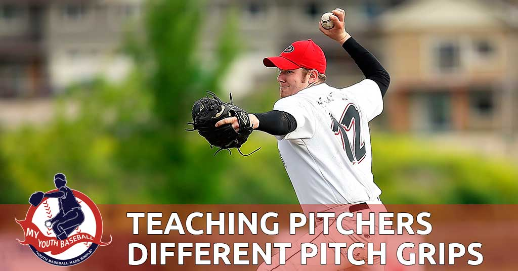 Teaching Pitchers Different Pitch Grips